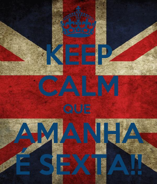 KEEP CALM QUE  AMANHA É SEXTA!!