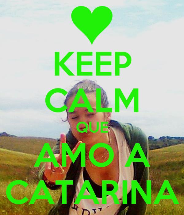 KEEP CALM QUE AMO A CATARINA