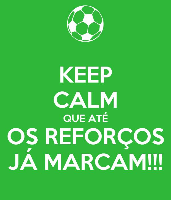 KEEP CALM QUE ATÉ OS REFORÇOS JÁ MARCAM!!!
