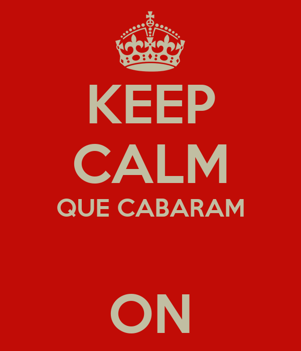KEEP CALM QUE CABARAM  ON