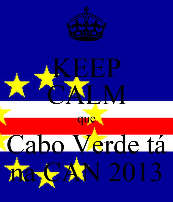 KEEP CALM que Cabo Verde tá na CAN 2013