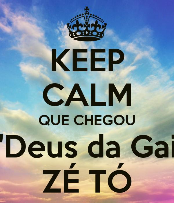 """KEEP CALM QUE CHEGOU O """"Deus da Gaita"""" ZÉ TÓ"""