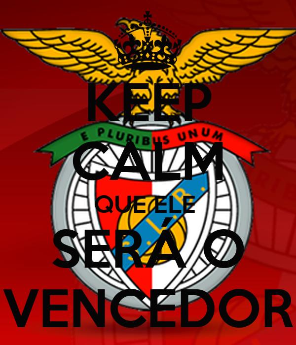 KEEP CALM QUE ELE  SERÁ O VENCEDOR