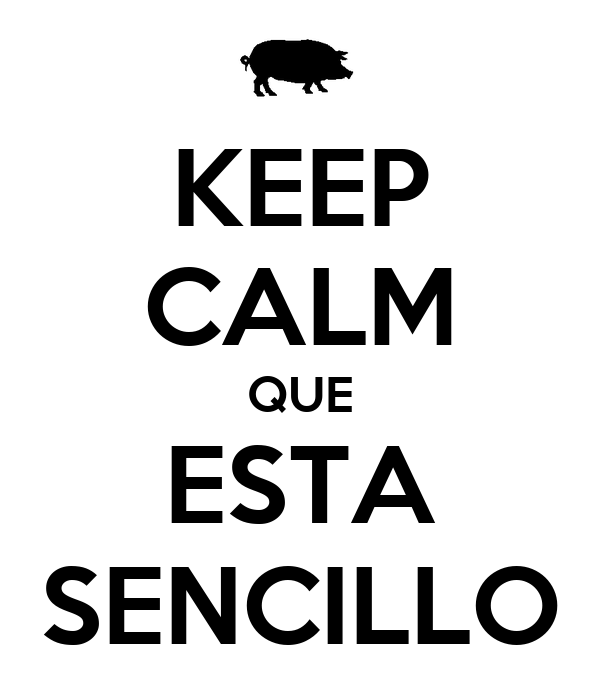 KEEP CALM QUE ESTA SENCILLO