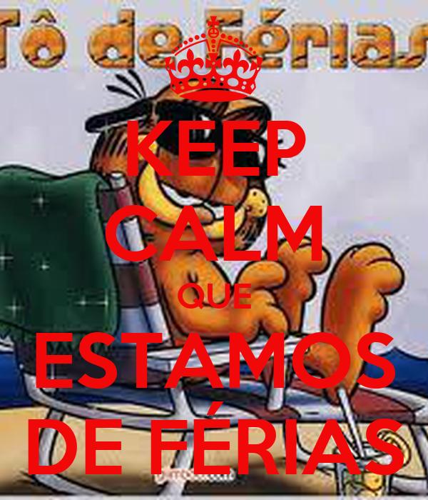 KEEP CALM QUE ESTAMOS DE FÉRIAS