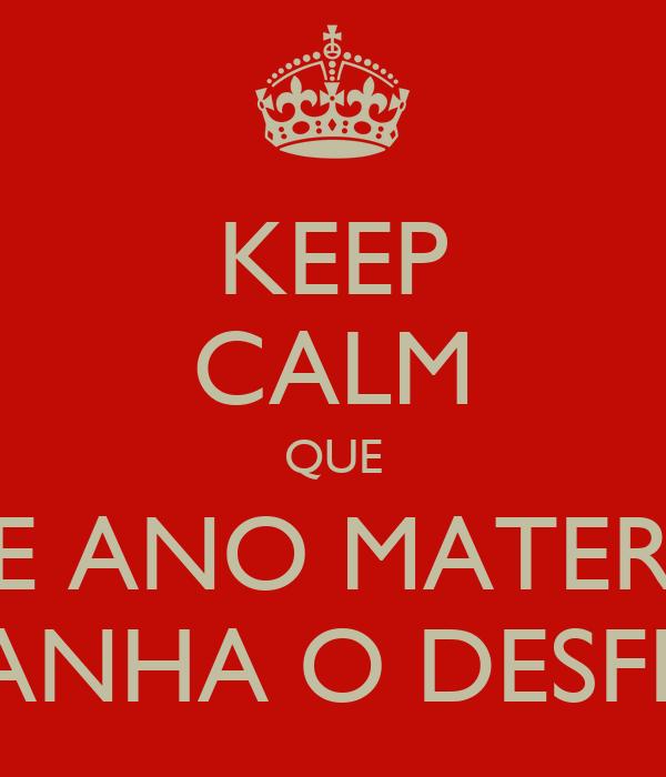 KEEP CALM QUE ESTE ANO MATERIAIS GANHA O DESFILE