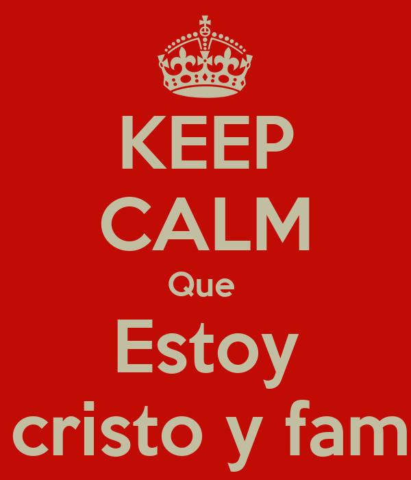 KEEP CALM Que  Estoy En cristo y familia