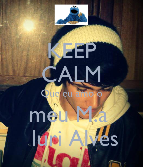 KEEP CALM Que eu amo o meu M.a   Iuri Alves