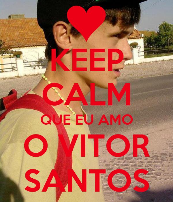KEEP CALM QUE EU AMO O VITOR SANTOS