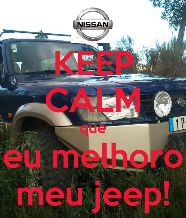 KEEP CALM que eu melhoro meu jeep!
