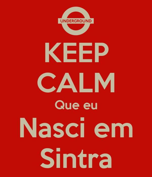 KEEP CALM Que eu Nasci em Sintra