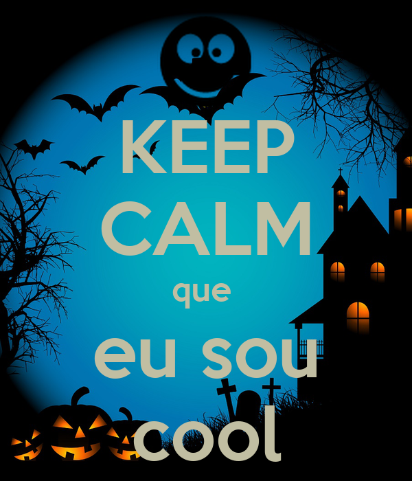 KEEP CALM que  eu sou cool