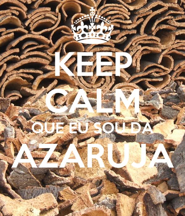 KEEP CALM QUE EU SOU DA AZARUJA