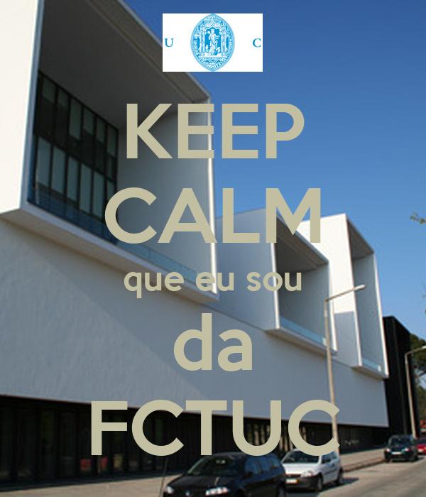 KEEP CALM que eu sou da FCTUC