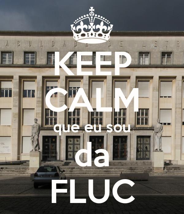 KEEP CALM que eu sou da FLUC