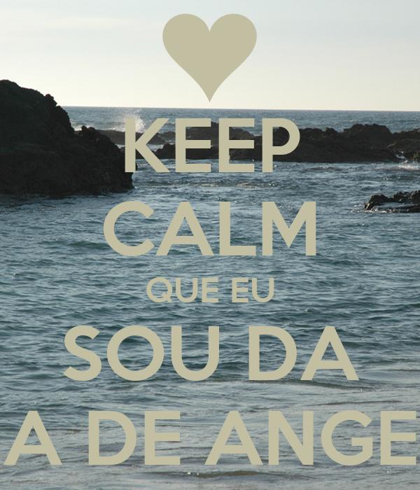 KEEP CALM QUE EU SOU DA PRAIA DE ANGEIRAS