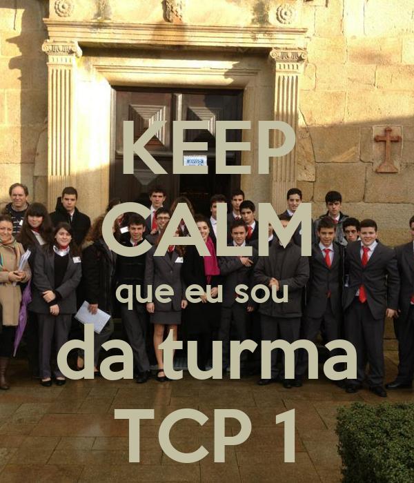 KEEP CALM que eu sou  da turma TCP 1