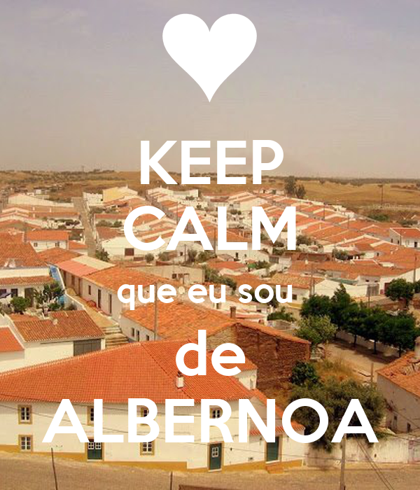 KEEP CALM que eu sou  de ALBERNOA