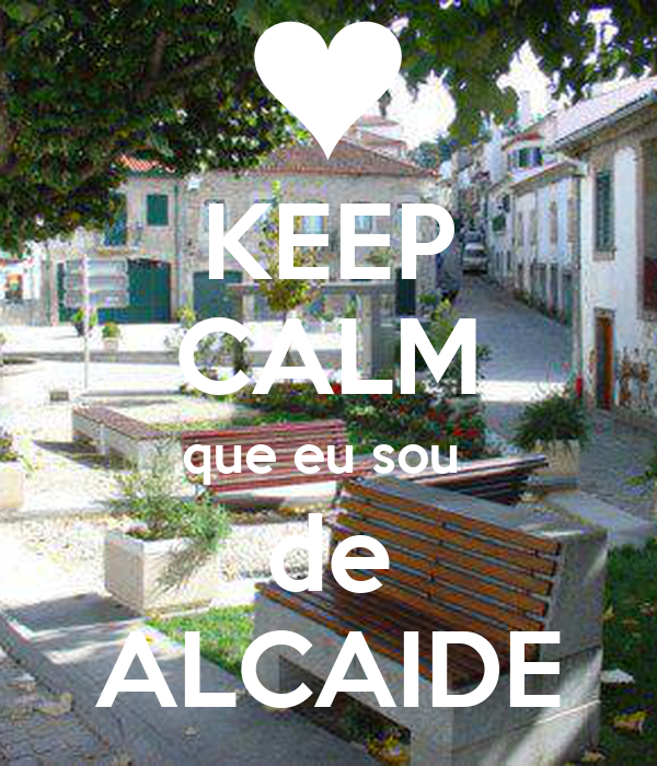 KEEP CALM que eu sou  de ALCAIDE