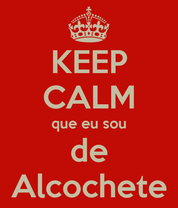 KEEP CALM que eu sou de Alcochete
