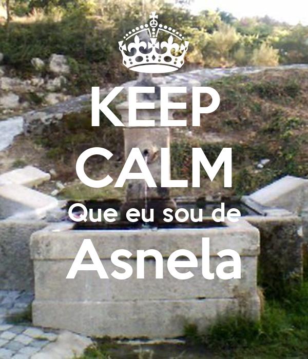 KEEP CALM Que eu sou de Asnela