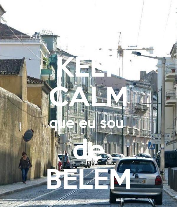 KEEP CALM que eu sou  de BELEM