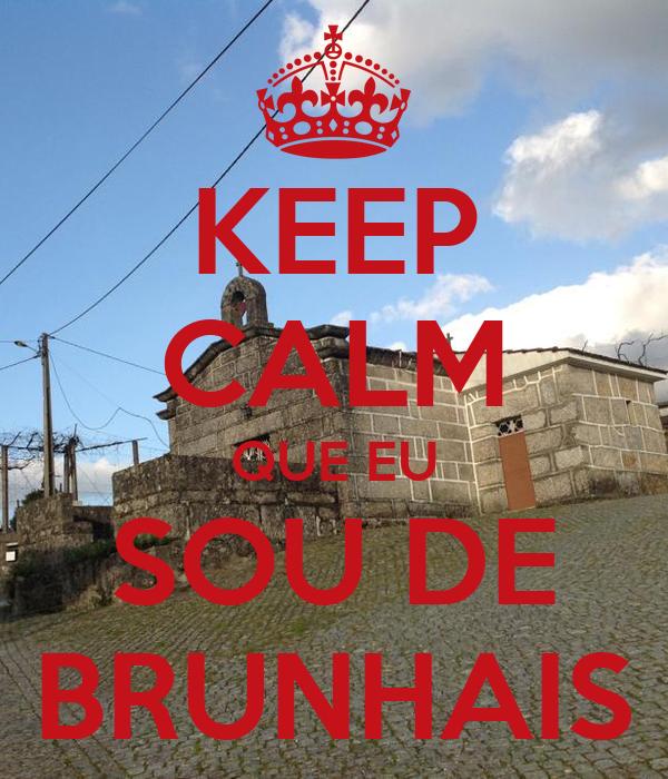 KEEP CALM QUE EU SOU DE BRUNHAIS