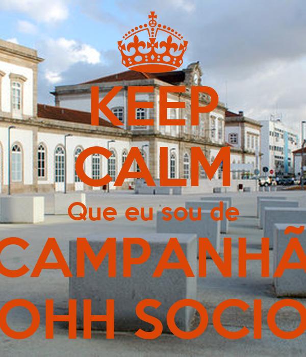 KEEP CALM Que eu sou de CAMPANHÃ OHH SOCIO