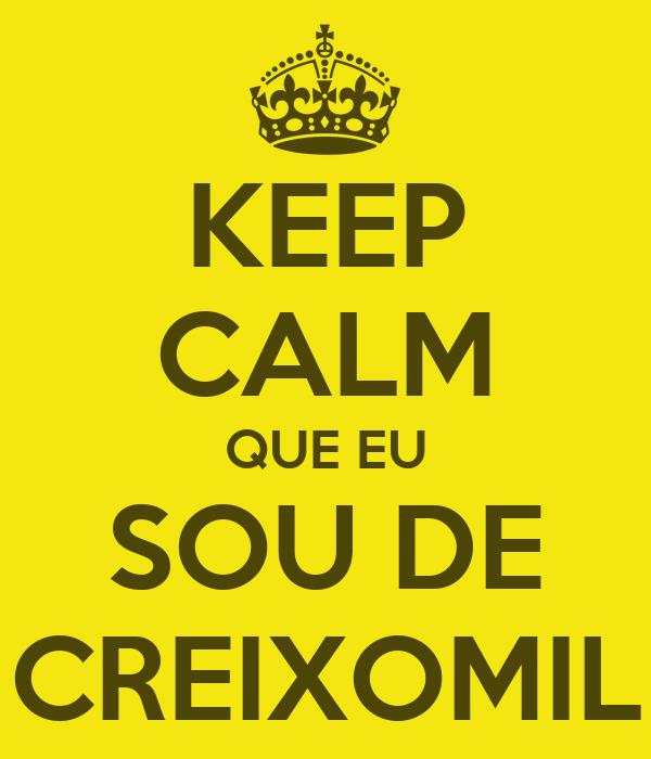 KEEP CALM QUE EU SOU DE CREIXOMIL