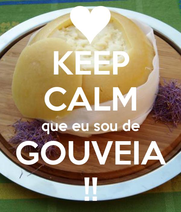 KEEP CALM que eu sou de GOUVEIA !!