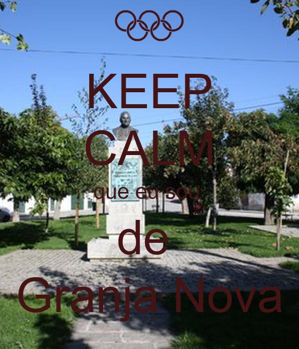 KEEP CALM que eu sou  de  Granja Nova