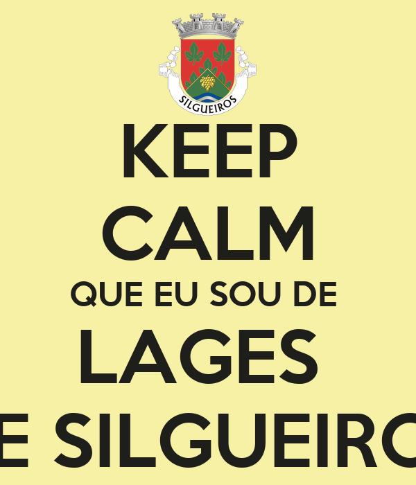 KEEP CALM QUE EU SOU DE  LAGES  DE SILGUEIROS