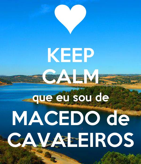 KEEP CALM que eu sou de MACEDO de CAVALEIROS