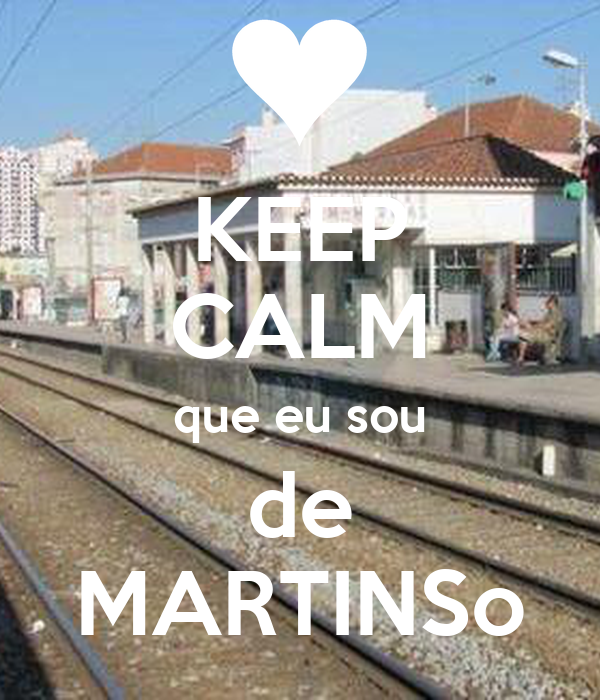 KEEP CALM que eu sou de MARTINSo