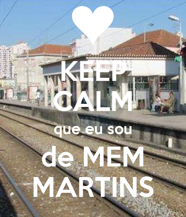 KEEP CALM que eu sou de MEM MARTINS