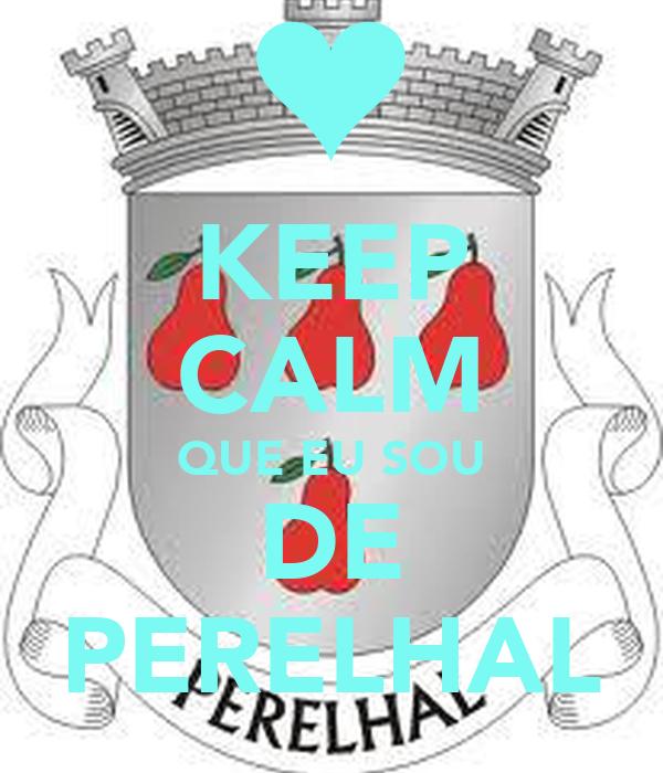 KEEP CALM QUE EU SOU DE PERELHAL