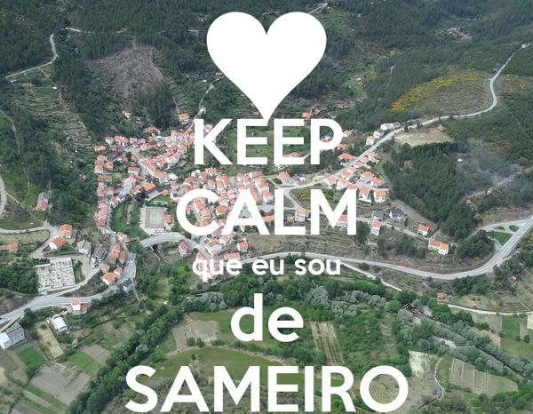KEEP CALM que eu sou de SAMEIRO