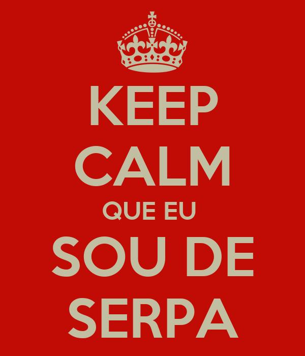 KEEP CALM QUE EU  SOU DE SERPA