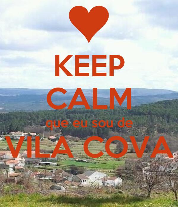 KEEP CALM que eu sou de VILA COVA
