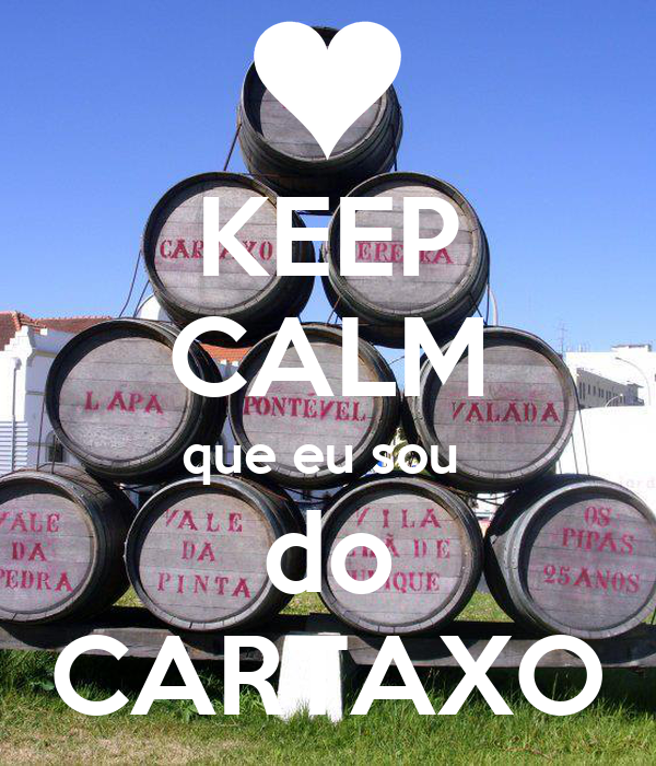 KEEP CALM que eu sou  do CARTAXO