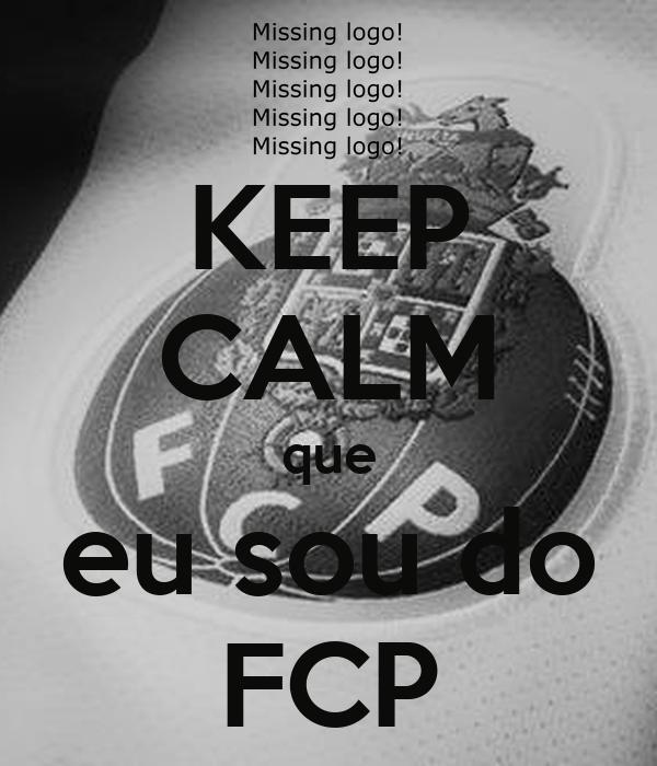 KEEP CALM que eu sou do FCP