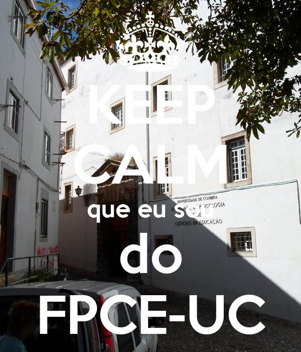 KEEP CALM que eu sou do FPCE-UC
