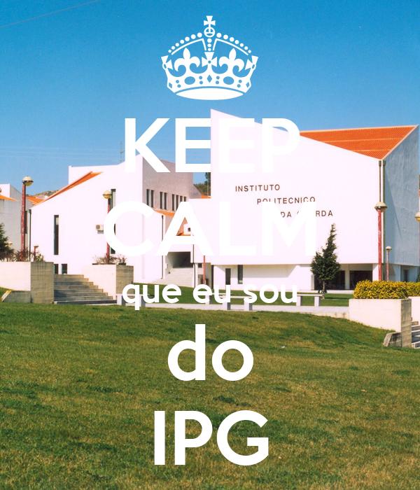 KEEP CALM que eu sou do IPG