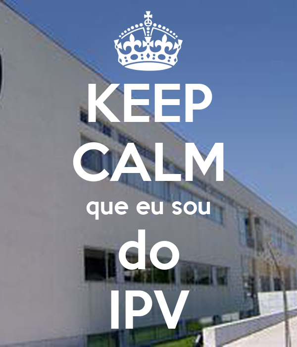 KEEP CALM que eu sou do IPV