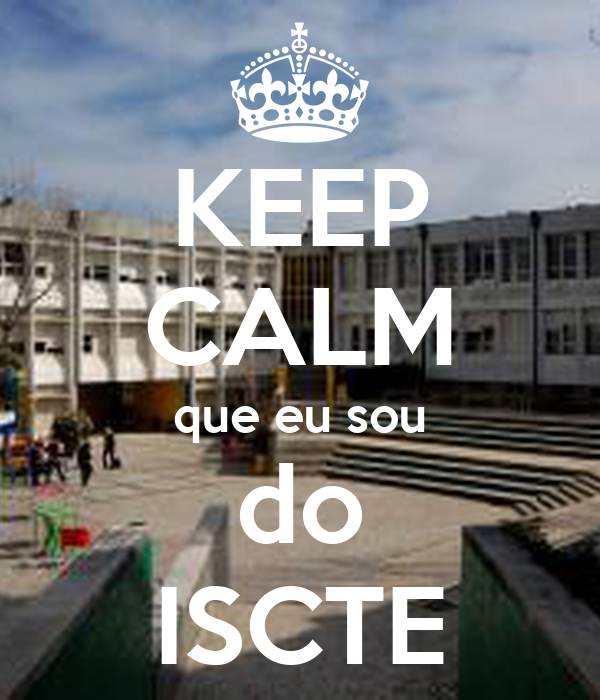 KEEP CALM que eu sou do ISCTE