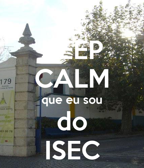 KEEP CALM que eu sou do ISEC