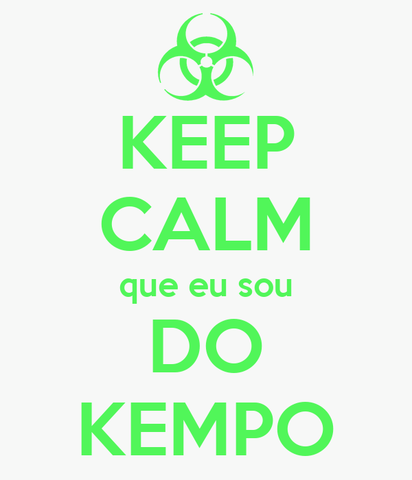 KEEP CALM que eu sou DO KEMPO