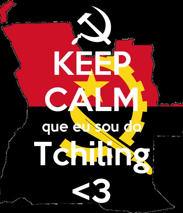 KEEP CALM que eu sou do Tchiling <3