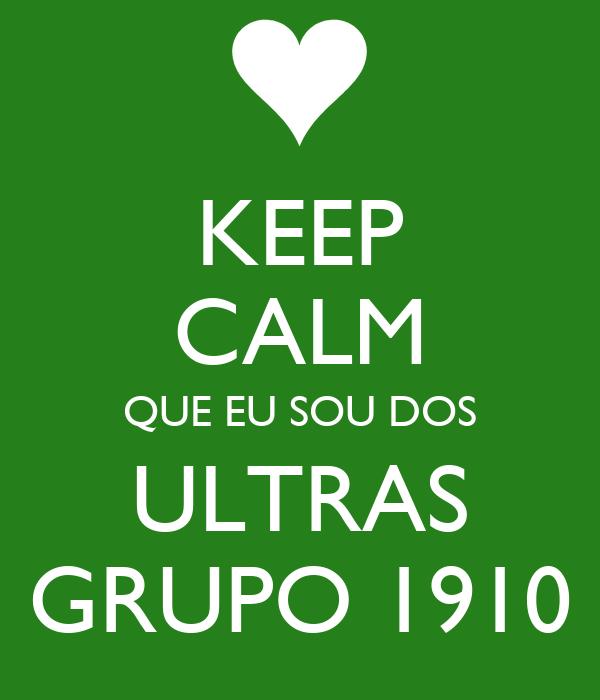 KEEP CALM QUE EU SOU DOS ULTRAS GRUPO 1910