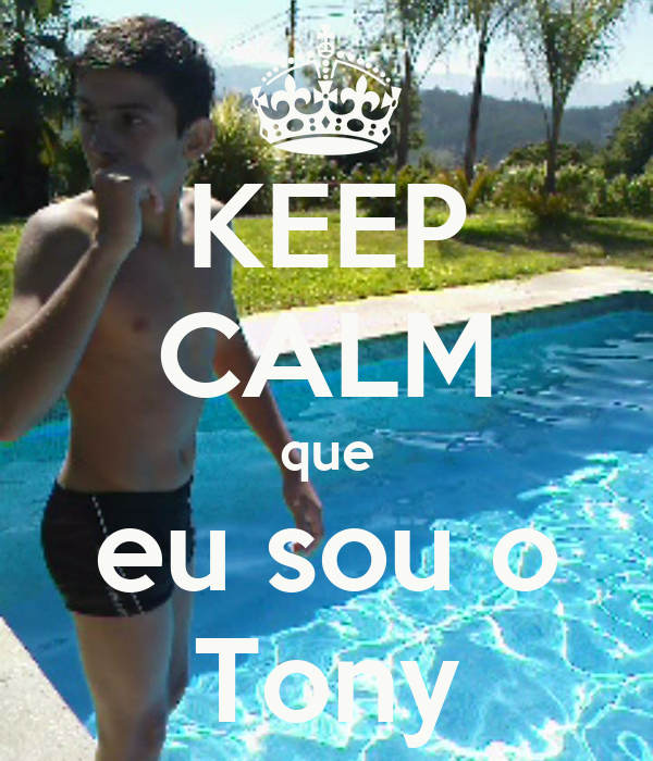 KEEP CALM que eu sou o Tony